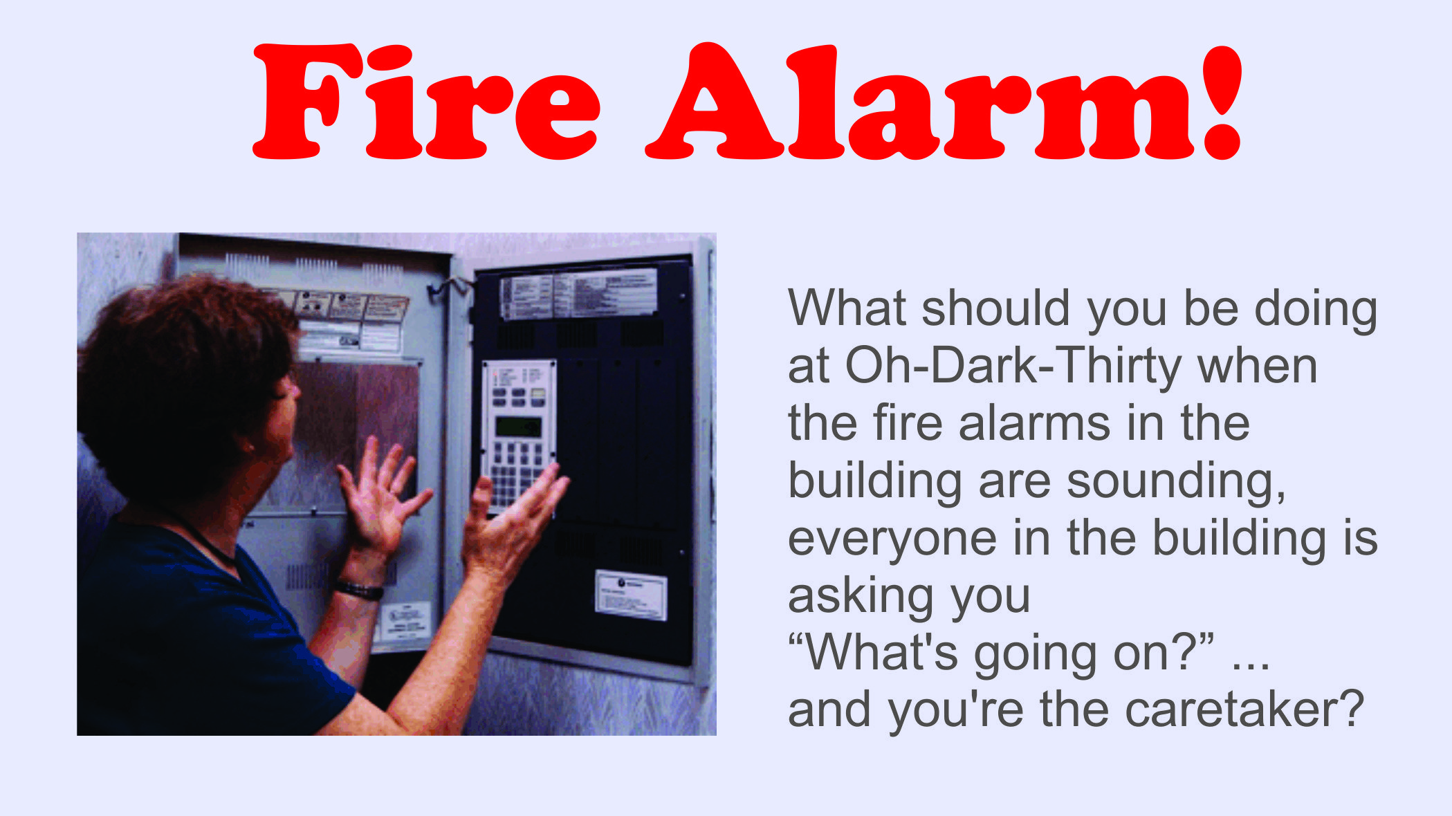 Frustrated Caretaker at the Fire Alarm Panel as it's Sounding Off the Alarms in the Building