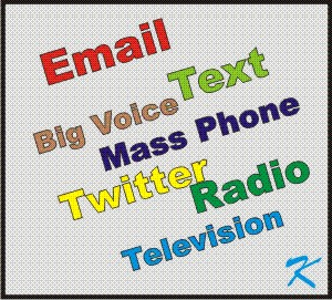 Email, Big Voice, Text, Mass Phone, Twitter, Radio, Television