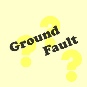 How do I troubleshoot a ground fault?