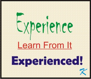 Start with not knowing what is going on, learn from the experience, become experienced with the situation.